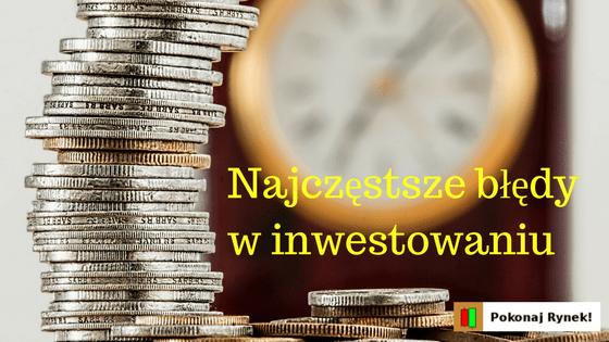 Podstawowe błędy inwestorów giełdowych